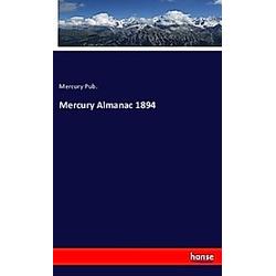 Mercury Almanac 1894. Mercury Pub.  - Buch