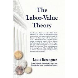 The Labor-Value Theory als Buch von Louis Berenguer