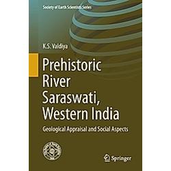 Prehistoric River Saraswati  Western India. K. S. Valdiya  - Buch