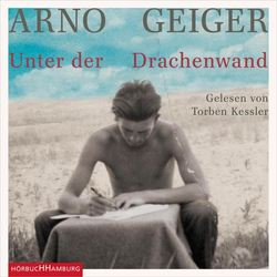 Unter der Drachenwand als Hörbuch CD von Arno Geiger