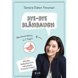 Bye-bye Blähbauch als Buch von Tamara Duker Freuman