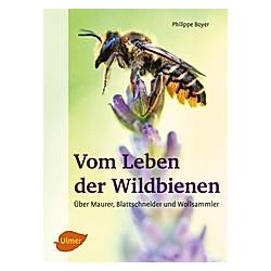 Vom Leben der Wildbienen. Philippe Boyer  - Buch