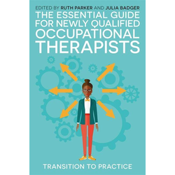 The Essential Guide for Newly Qualified Occupational Therapists: eBook von