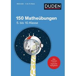 150 Matheübungen 5. bis 10. Klasse als Buch von