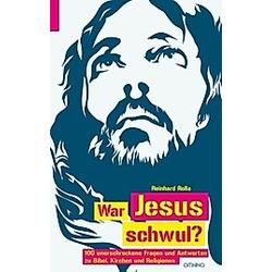War Jesus schwul?. Reinhard Rolla  - Buch