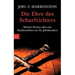 Die Ehre des Scharfrichters. Joel F. Harrington  - Buch