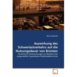 Auswirkung des Schwerlastverkehrs auf die Nutzungsdauer von Brücken als Buch von Nick Lindschulte