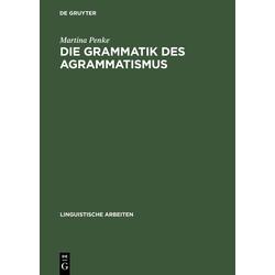 Die Grammatik des Agrammatismus: eBook von Martina Penke