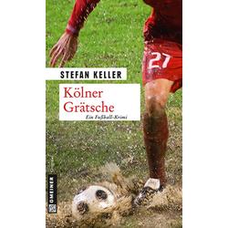 Kölner Grätsche als Buch von Stefan Keller