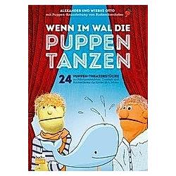 Wenn im Wal die Puppen tanzen. Alexander Otto  Wiebke Otto  - Buch
