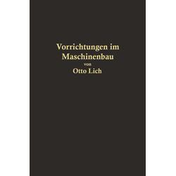 Vorrichtungen im Maschinenbau nebst Anwendungsbeispielen als Buch von Otto Lich