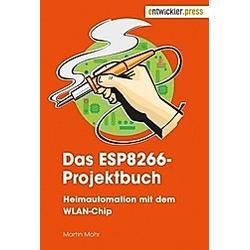 Das ESP8266-Projektbuch. Martin Mohr  - Buch