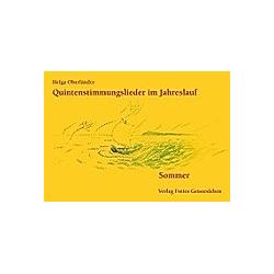 Quintenstimmungslieder im Jahreslauf: Sommer. Helga Oberländer  - Buch