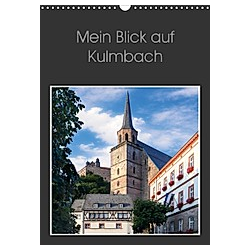 Mein Blick auf Kulmbach (Wandkalender 2021 DIN A3 hoch)