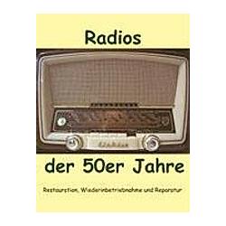 Radios der 50er Jahre. Eike Grund  - Buch