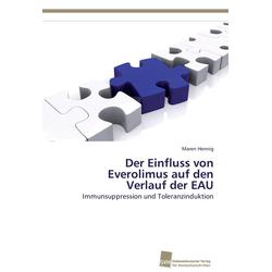 Der Einfluss von Everolimus auf den Verlauf der EAU als Buch von Maren Hennig