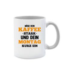Shirtracer Tasse Möge dein Kaffee stark sein Spruch - Tasse mit Spruch - Tasse zweifarbig - Tassen, tasse mit spruch