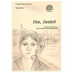 Ilse  Ilsebil (Format A5) = s/w=. Irmgard Maria Schwenn  - Buch
