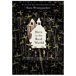 Here in the Real World. Sara Pennypacker  - Buch