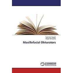 Maxillofacial Obturators. Talib Amin Naqash  Siripan Simasetha  - Buch