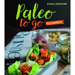 Paleo to go for Business als Buch von Svenja Biermann