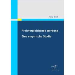 Preisvergleichende Werbung: Eine empirische Studie als Buch von Tanja Emich