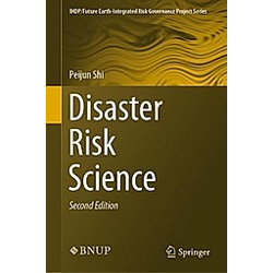 Disaster Risk Science. Peijun Shi  - Buch