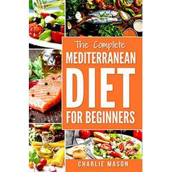 Mediterranean Diet: Mediterranean Diet For Beginners: eBook von Charlie Mason
