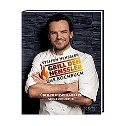 Grill den Henssler - Das Kochbuch. Steffen Henssler  - Buch