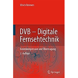 DVB  Digitale Fernsehtechnik. Ulrich Reimers  - Buch