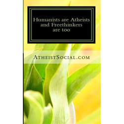 Humanists are Atheists and Freethinkers are too: eBook von AtheistSocial