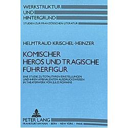Komischer Heros und tragische Führerfigur. Helmtraud Krischel-Heinzer  - Buch
