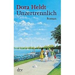 Unzertrennlich. Dora Heldt  - Buch