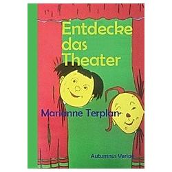 Entdecke das Theater. Marianne Terplan  - Buch