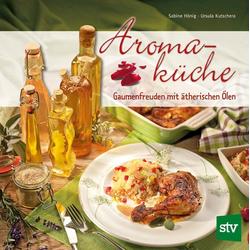 Aromaküche als Buch von Sabine Hönig/ Ursula Kutschera