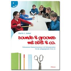 Sounds & Grooves mit Stift & Co. als Buch von Martin J Junker