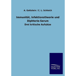 Immunität Infektionstheorie und Diphterie-Serum als Buch von A. Gottstein/ C. L. Schleich