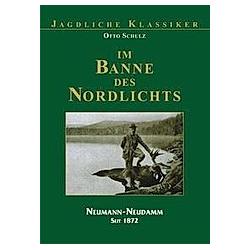 Im Banne des Nordlichts. Otto Schulz  - Buch