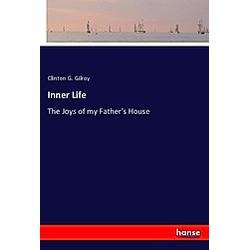 Inner Life. Clinton G. Gilroy  - Buch