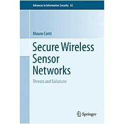 Secure Wireless Sensor Networks. Mauro Conti  - Buch