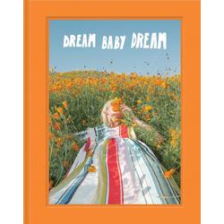 Dream Baby Dream: Buch von
