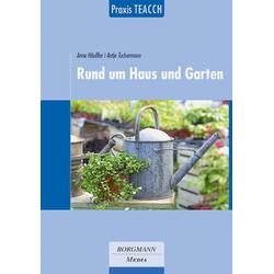 Praxis TEACCH: Rund um Haus und Garten als Buch von Anne Häußler/ Antje Tuckermann