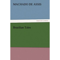 Brazilian Tales als Buch von Machado de Assis/ Joaquim M. Machado de Assis