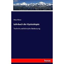 Lehrbuch der Kystoskopie. Max Nitze  - Buch