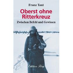 Oberst ohne Ritterkreuz als Buch von Franz Taut