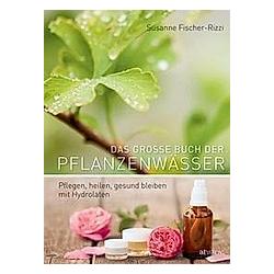 Das grosse Buch der Pflanzenwässer