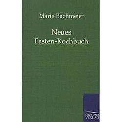Neues Fasten-Kochbuch. Marie Buchmeier  - Buch