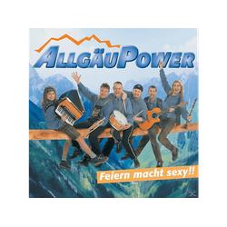Allgäupower, Allgäu Power - Feiern Macht Sexy!! (CD)