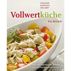Vollwertküche als Buch von Rita Bernardi