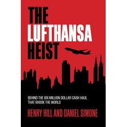 The Lufthansa Heist: eBook von Henry Hill/ Daniel Simone